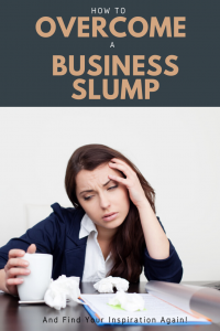How To Overcome A Business Slump